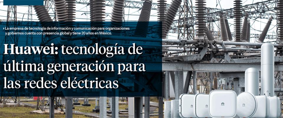Huawei tecnología de última generación para las redes eléctricas Comisión Federal de Electricidad Energy Commerce